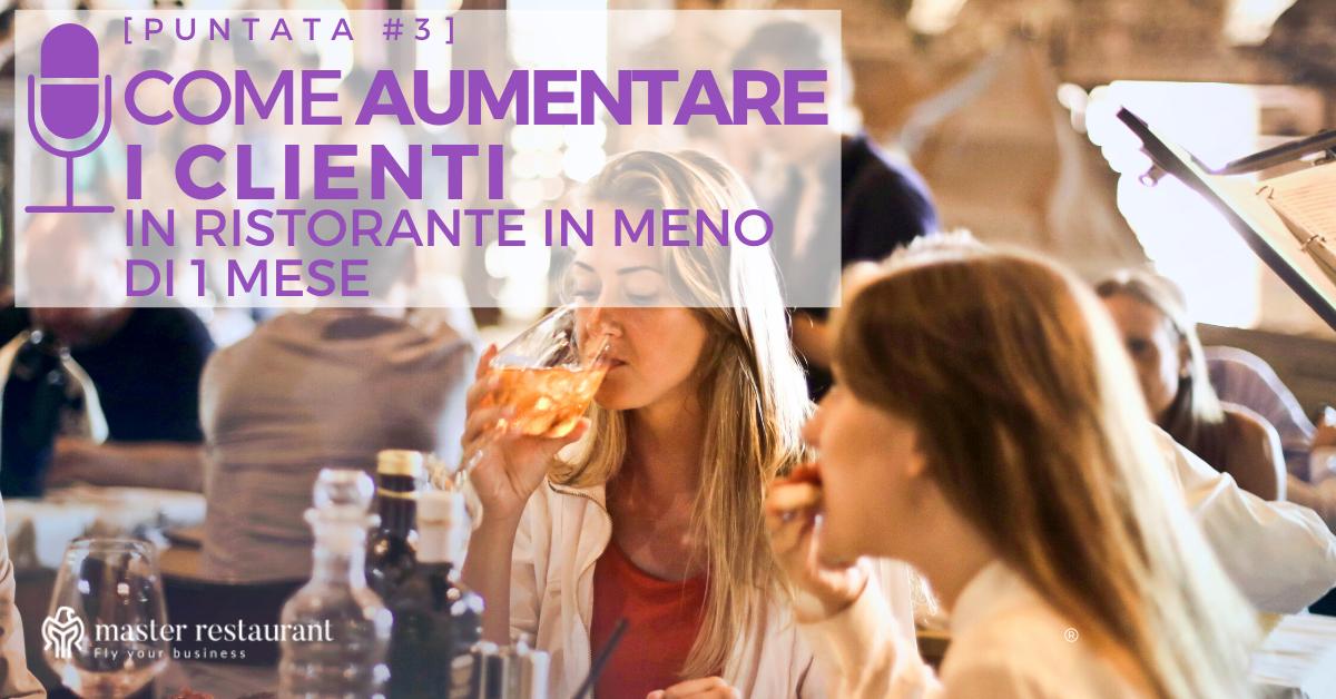 aumentare clienti in ristorante-podcast ristorazione-marketing per ristoranti-magnete ristoranti-lead generation ristoranti