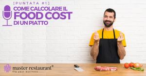 Come-calcolare-food-cost-come calcolare il food cost di un piatto-podcast ristoranti-podcast ristorazione